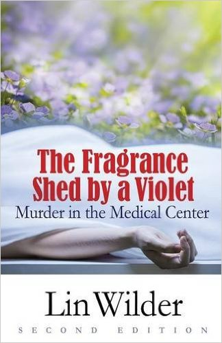 The Fragrance Shed By A Violet: Murder in the Medical Center