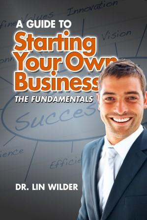 Starting Your Own Business, The Fundamentals